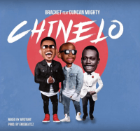 Bracket - Chinelo feat. Duncan Mighty
