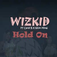 Wizkid, Cardi B, Nicki Minaj - Hold On (Dj Mix)