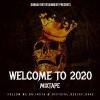 DJDAVE - Welcome To 2020 (Zlatan, Naira Marley, Mr. P, Nerú Americano, Tekno, 2Kingz, Olamide And Many More)