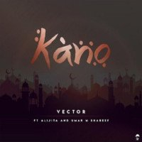 Vector - Kano (feat. Alijita, Umar M Shareef)