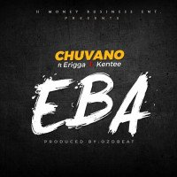 Chuvano - Eba (feat. Erigga)