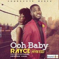Rayce - Ooh Baby (feat. Hybrid)