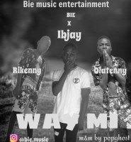 BIE - Way Mi Ft Ibjay