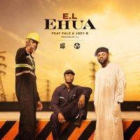 E.L - Ehua (feat. Joey B, Falz)