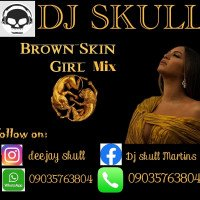 DJ Skull - Brown Skin Girl Mixtape