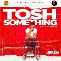 Jakey - Tosh Something