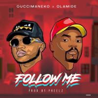 Olamide x Guccimaneko - Follow Me