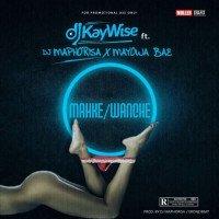 Dj Kaywise - Wanche (feat. DJ Maphorisa, Mayowa Bae)