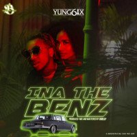 Yung6ix - Ina The Benz (feat. E-Kelly)