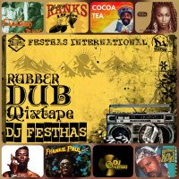 DJ FESTHAS - RUBBER DUB MIXTAPE (JAMAICA OLD SKOOL)