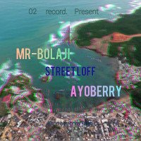 Mr Bolaji ft Ayoberry - Street Loff