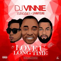 Dj Vinnie - Love U Long Time (feat. Yung6ix, Sammyoung)