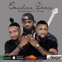 UnikBrodaz - Careless Dance Ft Fiokee