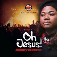 Mercy chinwo* - Mercy Chinwo Oh Jesus