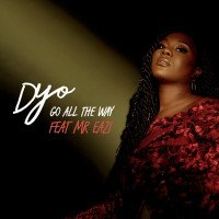 Dyo - Go All The Way (feat. Mr. Eazi)
