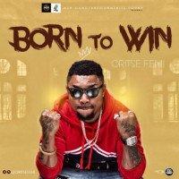Oritse Femi - Born To Win