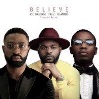Ric Hassani - Believe feat. Olamide, Falz