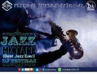 DJ FESTHAS - JAZZ MIXTAPE (Best Jazz Ever)