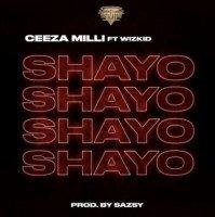 Ceeza Milli - Shayo (feat. Wizkid)