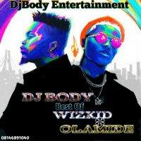 Djbody-best-of-wizkid-ft-olamide - Djbody-best-of-wizkid-ft-olamide