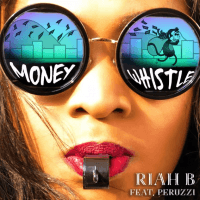 Riah B - Money (Whistle) (feat. Peruzzi)