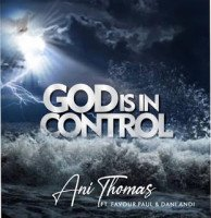 Ani Thomas - God Is In Control By Ani Thomas