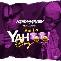 Naira Marley - Am I A Yahoo Boy (feat. Zlatan)