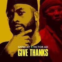 Samklef - Give Thanks (feat. Victor AD)