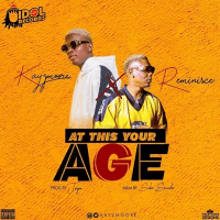 Reminisce x Kayzmoore - At This Your Age