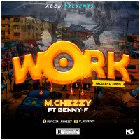 Mchezzy ft Benny F - Work