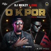DJ Mekzy - O Kpor (feat. CDQ)