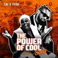 Phyno x Teni - Power Of Cool