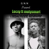 Lecxy ft Mutysmart - Right Answer