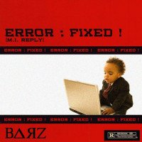 Dr. Barz - Error: Fixed!!! (M.I Reply)