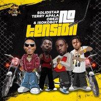 SolidStar - No Tension (feat. Orezi, Isoko Boy)