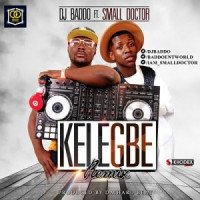 DJ Baddo - Kelegbe (feat. Small Doctor)