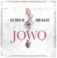 Mr. Eazi x DJ Big N - Jowo