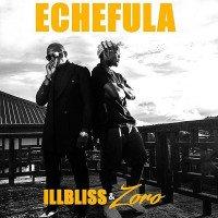 Illbliss - Echefula (feat. Zoro)