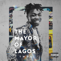 Album: The Mayor Of Lagos (TMOL) - Mayorkun