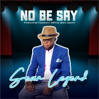 Sean Legend - No Be Say