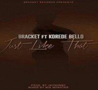 Bracket - Just Like That (feat. Korede Bello)