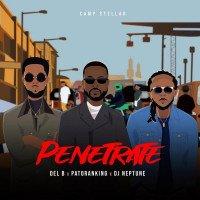DJ Neptune x Patoranking x Del'B - Penetrate