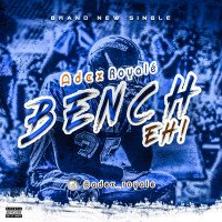 Adexroyale - Bench Eeh