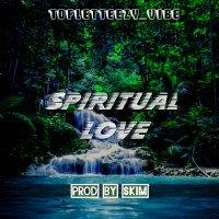 Toflet teezy - Toflet Teezy Spiritual Love Prod By Skin