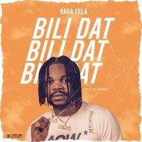 Raga Fela - Bili Dat