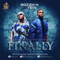 Rozzy-K - Finally (feat. Teni)