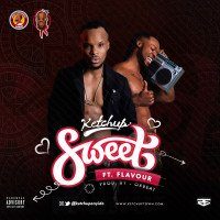 Ketchup - Sweet (feat. Flavour)