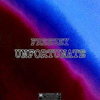 Freezey - Freezey - Unfortunate