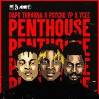 Dapo Tuburna - Penthouse (feat. Ycee, PsychoYP)