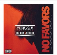 Yung6ix - No Favours (feat. Dice Ailes, Mr Jollof)
